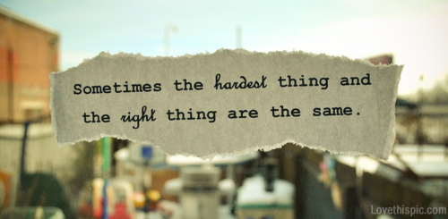 17676-the-hardest-thing-and-the-right-thing